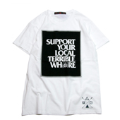 SALE!! Terrible Whore 【Support your Local T-shirt】 WHITE